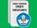 Surat Edaran Dirjen Dikdasmen Tentang Pembelian Buku Teks Pelajaran Bagi Sekolah Pelaksana Kurikulum 2013 Tahun Pelajaran 2017/2018