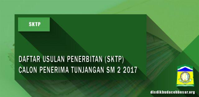 DAFTAR USULAN PENERBITAN SKTP CALON PENERIMA TUNJANGAN SEMESTER 2 TA 2017