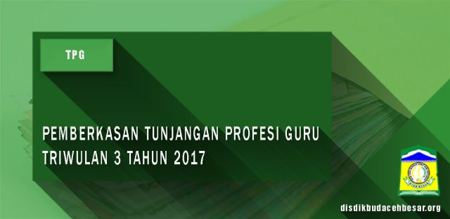 Pemberkasan Tunjangan Profesi Guru  Triwulan 3 Tahun 2017